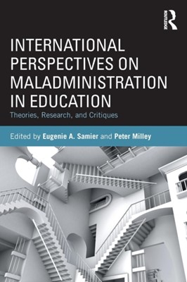 International Perspectives on Maladministration in Education  9781138556645