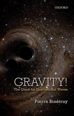 Gravity! Pierre (Professor Binetruy 9780198796510