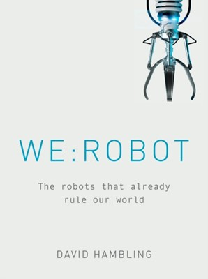 WE: ROBOT David Hambling 9781781317464