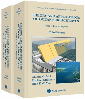 Theory and Applications of Ocean Surface Waves Chiang C. Mei, Michael Stiassnie, Chiang C Mei 9789813147188