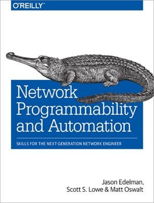 Network Programmability and Automation Matt Oswalt, Jason Edelman, Scott Lowe 9781491931257