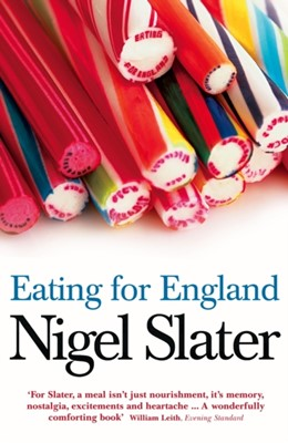 Eating for England Nigel Slater 9780007199471