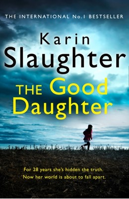 The Good Daughter Karin Slaughter 9780008150792