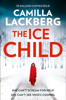 The Ice Child Camilla Lackberg, Camilla Läckberg 9780008165260