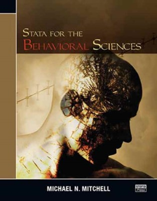 Stata for the Behavioral Sciences Michael N. (UCLA Academic Technology Services Consulting Group Mitchell 9781597181730