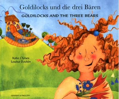 Goldilocks and the Three Bears in German and English Kate Clynes 9781844440412