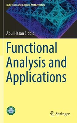 Functional Analysis and Applications Abul Hasan Siddiqi 9789811037245