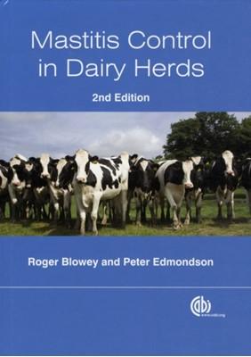 Mastitis Control in Dairy Herds Peter (Shepton Veterinary Group Edmondson, Roger (Wood Veterinary Group Blowey 9781845935504