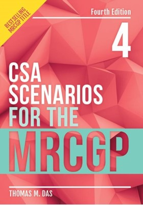 CSA Scenarios for the MRCGP, fourth edition Thomas (GP in London) Das 9781911510208