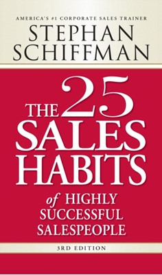 The 25 Sales Habits of Highly Successful Salespeople Stephan Schiffman 9781598697575