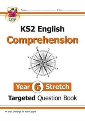 New KS2 English Targeted Question Book: Challenging Reading Comprehension - Year 6 Stretch (+ Ans) CGP Books 9781782947899