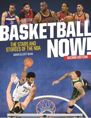 Basketball Now! Adam Elliott Segal 9781770859258