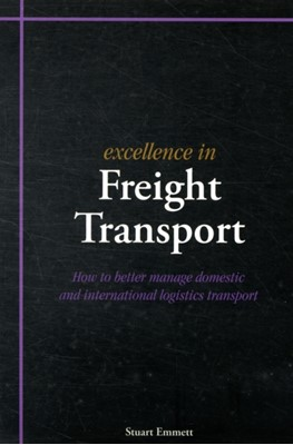 Excellence in Freight Transport Stuart Emmett 9781903499498