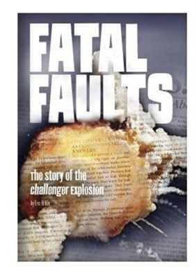Fatal Faults: The Story of the Challenger Explosion Braun 9781491470817