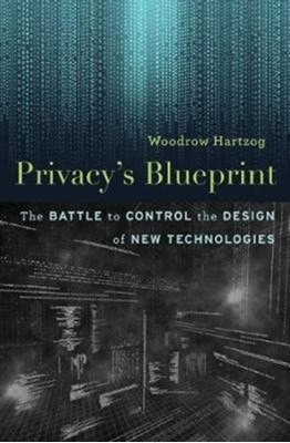 Privacy's Blueprint Woodrow Hartzog 9780674976009