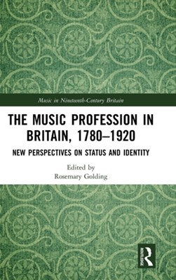 The Music Profession in Britain, 1780-1920  9781138291867