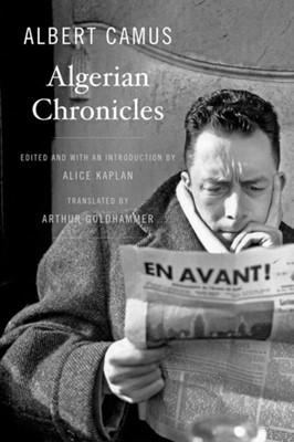 Algerian Chronicles Albert Camus 9780674416758