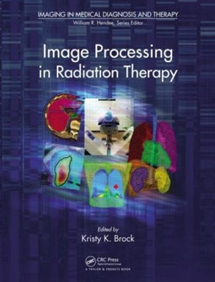 Image Processing in Radiation Therapy  9781439830178