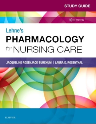 Study Guide for Lehne's Pharmacology for Nursing Care Laura Rosenthal, Jacqueline Burchum, Jennifer J. Yeager 9780323595445