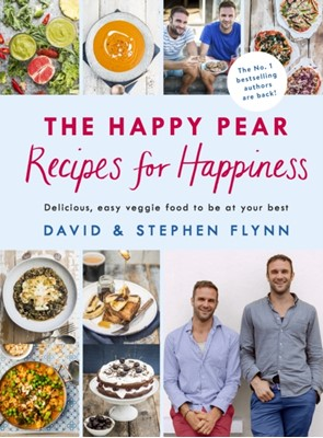 The Happy Pear: Recipes for Happiness Stephen Flynn, David Flynn 9781844884254