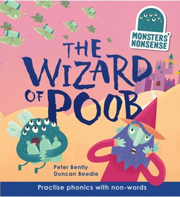 Monsters' Nonsense: The Wizard of Poob (Level 6) Peter Bently 9781784939755