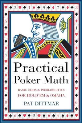 Practical Poker Math Pat Dittmar 9781550228335