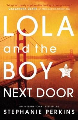 Lola and the Boy Next Door Stephanie Perkins 9781409579946