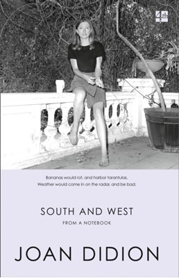 South and West Joan Didion 9780008257200