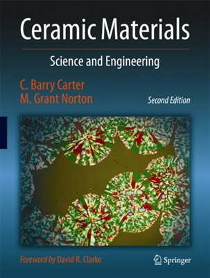 Ceramic Materials C. Barry Carter, M.Grant Norton, M. Grant Norton 9781461435228