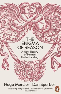The Enigma of Reason Hugo Mercier, Dan Sperber 9780241957851