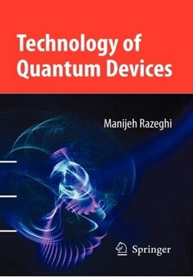 Technology of Quantum Devices Manijeh Razeghi 9781441910554
