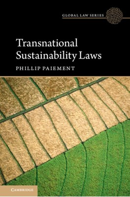 Transnational Sustainability Laws Phillip (Tilburg University Paiement 9781108417914