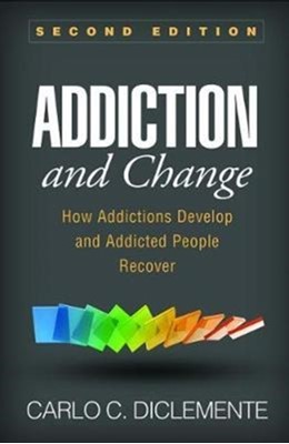 Addiction and Change, Second Edition Carlo C. DiClemente, Carlo C. (PhD DiClemente, Carlo C. (University of Maryland DiClemente 9781462533237