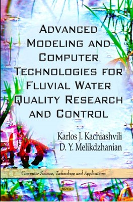 Advanced Modeling & Computer Technologies for Fluvial Water Quality Research & Control  9781614700180