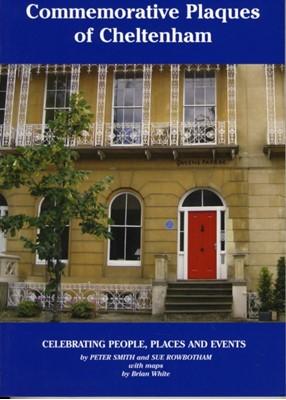 Commemorative Plaques of Cheltenham Sue Rowbotham, Peter Smith 9781873877937