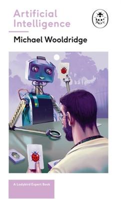 Artificial Intelligence Michael Wooldridge, Michael Woolridge 9780718188757