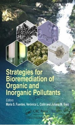 Strategies for Bioremediation of Organic and Inorganic Pollutants  9781138626379