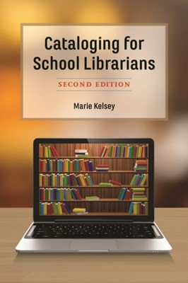 Cataloging for School Librarians Marie Kelsey 9781538106082