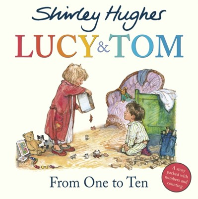 Lucy & Tom: From One to Ten Shirley Hughes 9781782957263