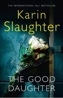 The Good Daughter Karin Slaughter 9780008150815