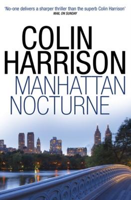 Manhattan Nocturne Colin Harrison 9780747598459