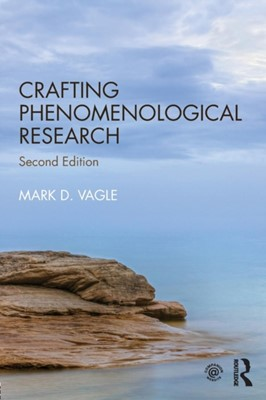 Crafting Phenomenological Research Mark D. Vagle 9781138042667