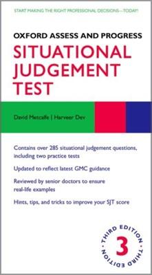 Oxford Assess and Progress: Situational Judgement Test Harveer (University of Cambridge) Dev, David (University of Oxford) Metcalfe 9780198805809