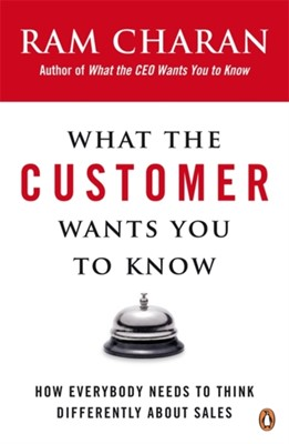 What the Customer Wants You to Know Ram Charan 9780141036878