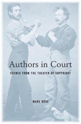 Authors in Court Mark Rose 9780674984134