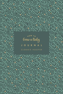 How to Grow a Baby Journal Clemmie Hooper 9781785041617