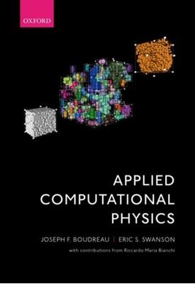 Applied Computational Physics Joseph F. (Professor of Physics Boudreau, Eric S. (Professor of Physics Swanson 9780198708643