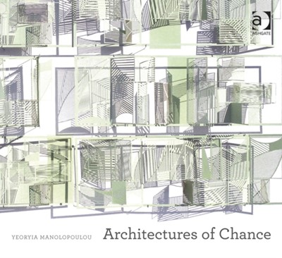 Architectures of Chance Yeoryia Manolopoulou 9781409435365