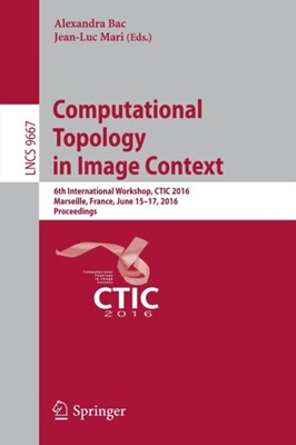 Computational Topology in Image Context  9783319394404