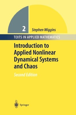 Introduction to Applied Nonlinear Dynamical Systems and Chaos Stephen Wiggins 9781441918079